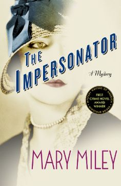Mary Miley, author of the 2013 debut mystery THE IMPERSONATOR, explains 11 tips on how to write authentic historical fiction novels.