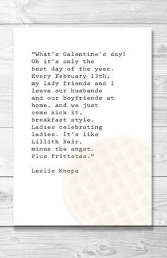 Lazy Girl's Guide to Galentines Day - Wit & Delight My Funny Valentine, Valentines, Happy Galentines Day, Wit And Delight, Leslie Knope, Typography Quotes, Quote Posters, Perfect Party, Holiday Parties
