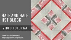 Video tutorial: Half and Half HST quilt block - YouTube