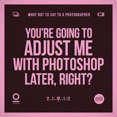 Carteles: Frases que no debes decirle a un fotógrafo