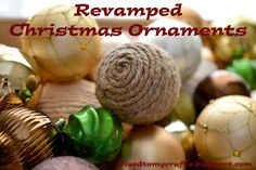 Revamped Christmas Ornaments-turn old plastic ornaments into decorations for all year round