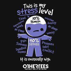 high stress level by NemiMakeit - Get Free Worldwide Shipping! This neat design is available on comfy T-shirt (including oversized shirts up to ladies fit and kids shirts), sweatshirts, hoodies, phone cases, and more. Free worldwide shipping available. Stressed Meme, Stressed Out Quotes, Tired Quotes, School Stress Quotes, Work Stress Quotes, School Quotes, Work Stress Humor, Stress Management, Stress Funny