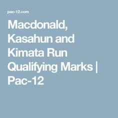 Macdonald, Kasahun and Kimata Run Qualifying Marks | Pac-12