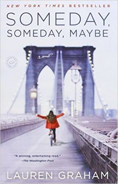 Someday, Someday, Maybe: A Novel: Amazon.de: Lauren Graham: Fremdsprachige Bücher
