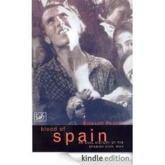 Blood Of Spain: An Oral History of the Spanish Civil War by Ronald Fraser