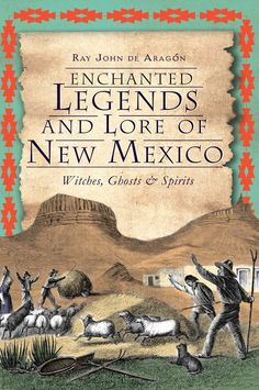 Enchanted Legends and Lore of New Mexico: Witches, Ghosts & Spirits ( NM) New Mexico Style, New Mexico Homes, New Mexico Usa, Mexico Art, Travel New Mexico, Mexico Vacation, New Mexico History, New Mexican, Land Of Enchantment
