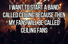 I want to start a band…
