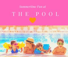 Summertime fun at the #pool. #Heather Earles #familyactivities #familytime #Summerdays #Summertimefun