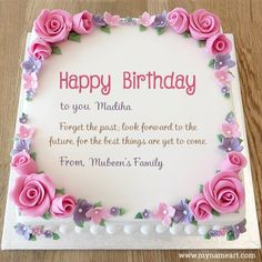 Madiha, Mubeen's Family name image Happy Birthday Cake Writing, Happy Birthday Flower Cake, Birthday Wishes With Name, Happy Birthday Cake Pictures, Happy Birthday Frame, Birthday Cake With Photo, Birthday Wishes And Images, Happy Birthday Greeting Card, Birthday Wishes Cards