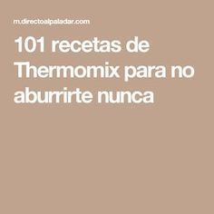 101 recetas de Thermomix para no aburrirte nunca Instant Pot, Lidl, Mousse, Tapas, Food And Drink, Yummy Food, Healthy Recipes, Eat, Cooking