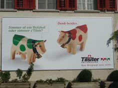 Humorvolles Plakat an der Käserei in Tilsit, vormals Holzhof, bei Weinfelden