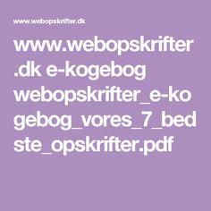 www.webopskrifter.dk e-kogebog webopskrifter_e-kogebog_vores_7_bedste_opskrifter.pdf Pdf, Math Equations