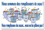 """""""Nous sommes des remplisseurs de seau !""""  Poster 12 #bucketfilling"""