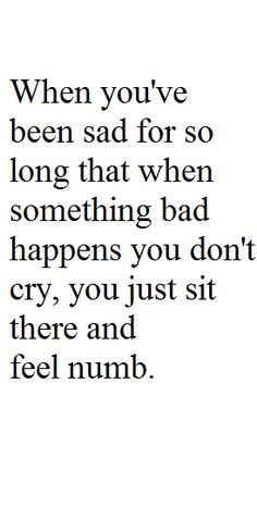 Numbness is to much of a regular basis for me...