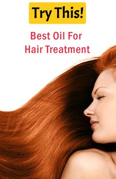 Hair Oil: Best Oil For Hair Treatment