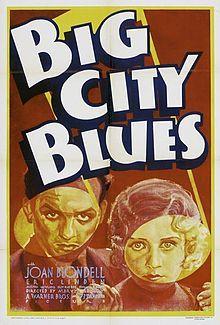 Big City Blues. Joan Blondell, Eric Linden, Jobyna Howland. Directed by Mervyn LeRoy. Warner Bros. 1932