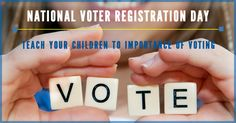 Today is National Voter Registration Day. Thousands will register to vote today. Teach your children the importance of voting. Challenge them by asking them what they can do to make the world a better place. Teach them the importance of engaging in politics and that their voice matters! #nationalvoterregistrationday #children #2016