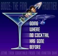 From The Martini Diva Archives: Star Trek Cocktails - round two - for the 48th Anniversary of  premiere of The Original Star Trek series, Sept. 8, 1966. Click image for recipes.