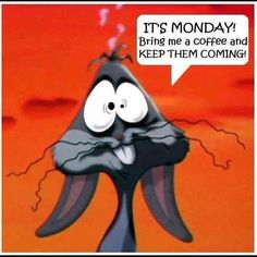 Yes it's Monday again! Monday's can be rough but we have 50 funny Happy Monday quotes to brighten your day. Bugs Bunny, Bunnies, Happy Monday Quotes, Monday Humor Quotes, Monday Sayings, Funny Quotes, Quotes Pics, Hair Quotes, Sarcastic Quotes