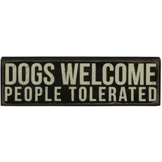 Amazon.com: Vintage Style Dogs Welcome People Tolerated Black Wooden... (€10) ❤ liked on Polyvore featuring home, home decor, wall art, vintage inspired home decor, welcome wall art, dog home decor, wooden home decor and wooden box signs
