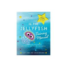 Be the Jellyfish Training Manual - by Lucy Cree & Sarah Brogden (Paperback) Sensory Equipment, Jellyfish, Manual, Training, Products, Medusa, Textbook, Work Outs, Excercise