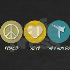 Peace, Love, Tae Kwon Do. Get this fun and peaceful geek design on great t-shirts, stickers & much more. They also make great gifts!