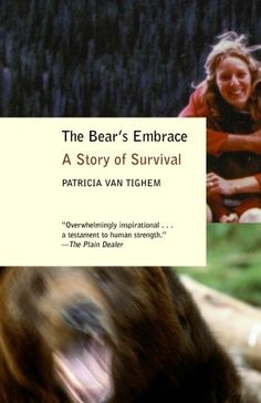 Can't get this book out of my head. Hard to read, but was one that fascinated me. On a chilly autumn morning in 1983, during a relaxing escape to the Canadian Rockies, Patricia Van Tighem and her husband were attacked by a grizzly bear.