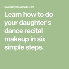 Learn how to do your daughter's dance recital makeup in six simple steps.