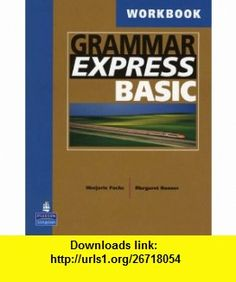 Grammar express basic for self study and classroom use student book grammar express basic workbook 9780131849266 marjorie fuchs isbn 10 0131849263 fandeluxe Choice Image