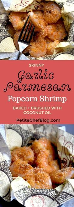 Skinny Garlic Parmesan Popcorn Shrimp   Baked not fried, brushed with coconut oil.   PETITECHEFBLOG.COM
