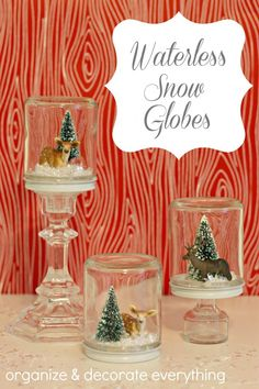 Waterless Snow Globes - Organize and Decorate Everything