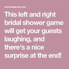 This left and right bridal shower game will get your guests laughing, and there's a nice surprise at the end!