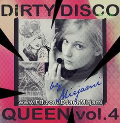 new episod of DIRTY DISCO QUEEN DJ mixes by Mirjami. This time we have VOL4 :) wat more?? www.fb.com/DJaneMirjami
