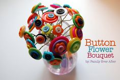 This might be the cutest thing I've ever seen!   Button Flower Bouquet - such a cute and easy Mother's Day gift idea!