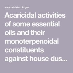 Acaricidal activities of some essential oils and their monoterpenoidal constituents against house dust mite, Dermatophagoides pteronyssinus (Acari: Pyroglyphidae)