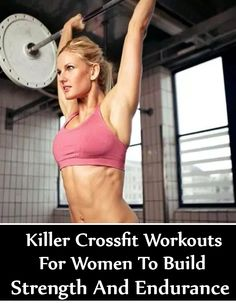 5 Killer Crossfit Workouts For Women To Build Strength And Endurance
