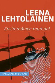 Ensimmäinen murhani by Leena Lehtolainen Literature, Novels, Harry Potter, Reading, Books, Movie Posters, Literatura, Libros, Book