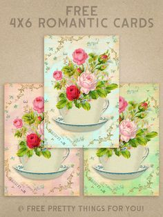 Crafts: Free Romatic 4x6 Flowers and Teacup Cards - Free Pretty Things For You