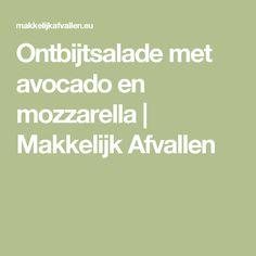 Ontbijtsalade met avocado en mozzarella | Makkelijk Afvallen