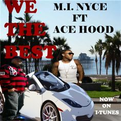 All Around Hip Hop: M.I. NYCE Ft Ace Hood Track on Spotify Right Now!!...