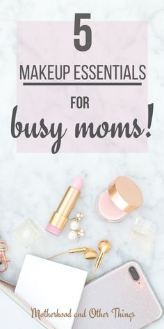5 (or Makeup Essentials for the Mum Faking 8 Hours Sleep! - Motherhood and Other Things Makeup For Moms, I Love Makeup, Working Mom Tips, How To Make Money, Make Up, Every Mom Needs, Fashion And Beauty Tips, Mom Fashion, Quotes About Motherhood