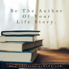 be the author of your own life story