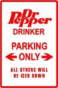 DR PEPPER DRINKERS PARKING street sign by Texsign. $21.95. MADE IN USA. Brand New Sign. Easy to install. GREAT Gift idea. Long Lasting. DR PEPPER DRINKERS PARKING ONLY sign. Made of thick aluminum and tough vinyl lettering and graphics this BRAND NEW sign is 12in. wide and 18in. tall, just like the official signs. Made to last for years outside this sign is pretty enough to display indoors. Comes with two holes pre-punched for easy installation, corners are rounded. Buyer to pa...