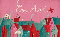 """Paloma Valdivia Ilustraciones: """"Es Así"""", Fondo de Cultura Económica 2010"""