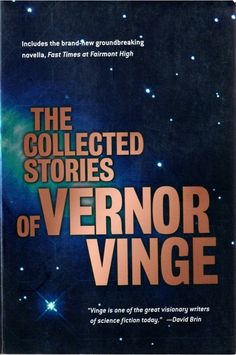 The Collected Stories of Vernor Vinge  by Vernor Vinge (2002)