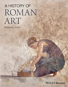 A History of Roman Art 1st Edition by Steven L. Tuck  ISBN-13: 978-1444330250 ISBN-10: 144433025X Art History Periods, Importance Of Art, Art With Meaning, World Library, Classical Mythology, Roman Art, Anglo Saxon, Book Photography, Line Drawing