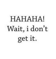 Hahaha...!