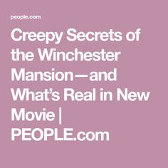 Creepy Secrets of the Winchester Mansion—and What's Real in New Movie   PEOPLE.com Newest Horror Movies, New Movies, Out Of Body, Spirit World, Most Haunted, Helen Mirren, Winchester, The Secret, Real Life