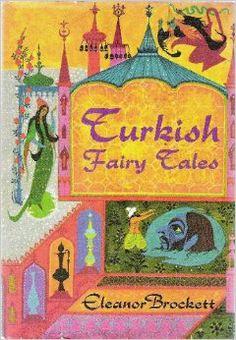 Turkish Fairy Tales retold by Eleanor Brockett.