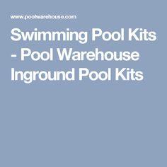 Swimming Pool Kits - Pool Warehouse Inground Pool Kits
